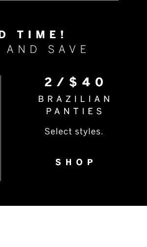 2 for $40 brazilian Panties