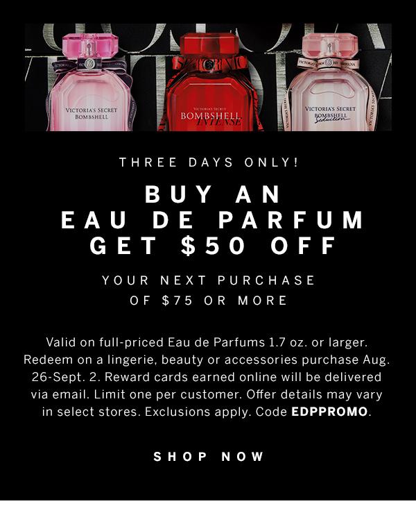 Buy an Eau De Parfum get $50 Off