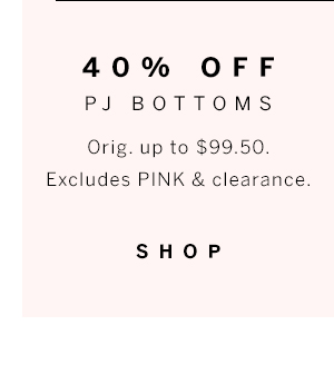 40% off PJ Bottoms