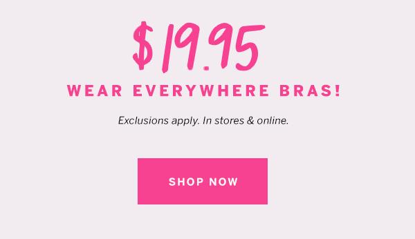 $19.95 Wear Everywhere Bra