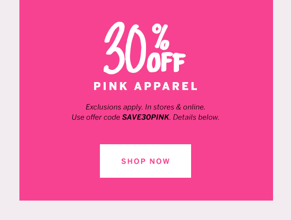 30% Off PINK Apparel Purchase