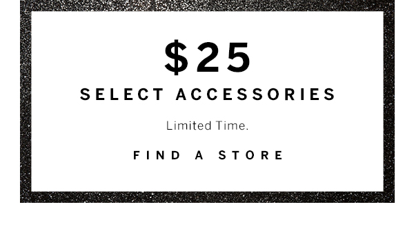 $25 Select Accessories