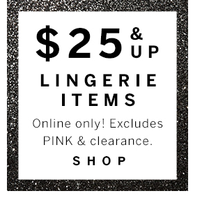 $25 & Up Lingerie Items