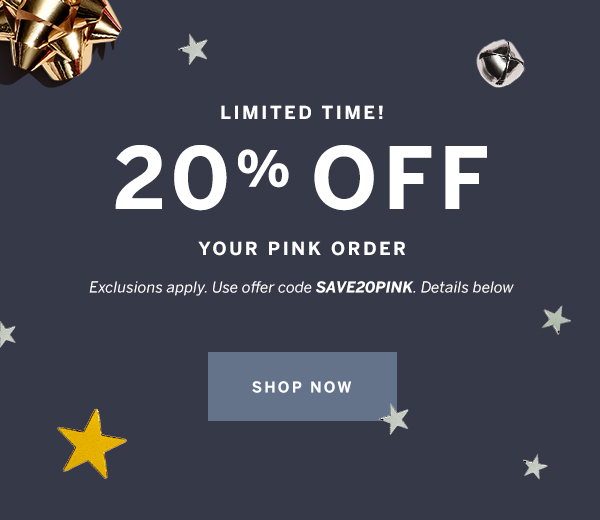 20% Off Your PINK Purchase